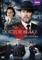 Cover image for The Doctor Blake mysteries. Season three [DVD]