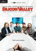Cover image for Silicon Valley. The complete third season [DVD] / HBO Entertainment ; created by Mike Judge & John Altschuler & Dave Krinsky ;  Judgmental Films ; Alec Berg ; 3 Arts Entertainment.