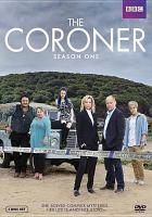 Cover image for The coroner. Season one [DVD] / creator and writer, Sally Abbott ; directors: Ian Barber, Matt Carter, Niall Fraser, Adrian Bean ; producer, Sandra MacIver ; a BBC production.