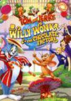 Cover image for Tom and Jerry. Willy Wonka and the chocolate factory [DVD]