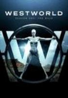 Cover image for Westworld. The complete first season [DVD] / created by Jonathan Nolan, Lisa Joy.