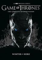 Cover image for Game of thrones. The complete seventh season [DVD] / HBO Entertainment ; producers, Lisa McAtackney, Greg Spence, Chris Newman ; co-executive producers, George R.R. Martin, Guymon Casady, Bryan Cogman, Vince Gerardis ; executive producers, Bernadette Caulfield, Frank Doelger, Carolyn Strauss, David Benioff, D.B. Weiss ; created by David Benioff & D.B. Weiss ; Television 360 ; Startling Television ; Bighead Littlehead ; a presentation of Home Box Office.