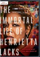 Cover image for The immortal life of Henrietta Lacks [DVD] / screenwriter, Peter Landesman ; director, George C. Wolfe.