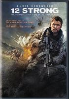 Cover image for 12 strong [DVD] / an Alcon Entertainment, Black Label Media and Jerry Bruckheimer Films presentation ; a Jerry Bruckheimer, Black Label Media production ; in association with Torridon Films ; directed by Nicolai Fuglsig ; written by Ted Tally and Peter Craig ; produced by Jerry Bruckheimer, Molly Smith, Thad Luckinbill, Trent Luckinbill.