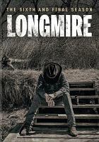 Cover image for Longmire. The sixth and final season [DVD] / a Netflix original series ; a Warner Horizon production ; producer, Bryan J. Raber, R. Bradley Davis ; developed for television by Hunt Baldwin & John Coveny ; Two Boomerangs ; the Shephard/Robin Company.