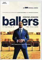 Cover image for Ballers. The complete third season [DVD] / HBO Entertainment ; created by Stephen Levinson.