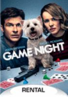 Cover image for Game night [DVD] / directed by John Francis Daley & Jonathan Goldstein ; written by Mark Perez ; produced by John Davis, John Fox, Jason Bateman, James Garavente ; a New Line Cinema presentation ; a Davis Entertainment/Aggregate Films production ; in association with Access Entertainment and Dune Entertainment.