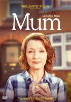 Cover image for Mum. Season one [DVD] / director, Richard Laxton.