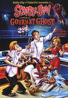 Cover image for Scooby-Doo! and the gourmet ghost [DVD] / Hanna-Barbera and Warner Bros. Animation present ; producer, Curt Geda ; written by Tim Sheridan ; directed by Doug Murphy.