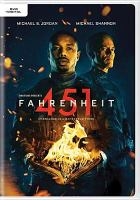 Cover image for Fahrenheit 451 [DVD] / HBO Films presents ; a Brace Cove production ; a Noruz Films production ; an Outlier Society production ; a film by Ramin Bahrani ; produced by David Coatsworth ; screenplay by Ramin Bahrani, Amir Naderi ; directed by Ramin Bahrani.