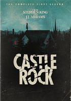 Cover image for Castle Rock. The complete first season [DVD] / Bad Robot ; Old Curiosity Shop ; Warner Bros. Television ; created by Sam Shaw & Dustin Thomason ; written by Sam Shaw & Dustin Thomason ; produced by Robin Sweet [and two others] ; executive producers, J.J. Abrams, Stephen King [and five others].