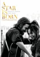 Cover image for A star is born [DVD] / [director, Bradley Cooper ; writer, Eric Roth, Bradley Cooper, Will Fetters].
