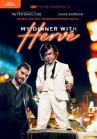 Cover image for My dinner with Herve [DVD] / HBO Films presents ; a Filmrights, Daredevil Films, Civil Dawn Pictures, Metal on Metal, and Estuary Films production ; produced by Nathalie Tanner ; written and directed by Sacha Gervas.
