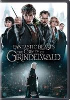 Cover image for Fantastic beasts. The crimes of Grindelwald [DVD] / directed by David Yates.