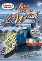 Cover image for Thomas & friends. Merry winter wish [DVD].