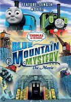 Cover image for Thomas & friends. Blue Mountain mystery [DVD] : the movie / HIT Entertainment & Nitrogen Studios Canada Inc. ; producers, Ian McCue, Nicole Stinn ; writer, Sharon Miller ; director, Greg Tieman.