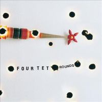 Cover image for Rounds [compact disc] / Four Tet.