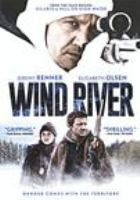 Cover image for Wind River [DVD] / written and directed by Taylor Sheridan ; produced by Basil Iwanyk, Peter Berg, Matthew George, Wayne Rogers, Elizabeth A. Bell ; Acacia Entertainment presents ; in association with The Fyzz Facility, Riverstone Pictures, Voltage Pictures, Wild Bunch, Synergics Films, Star Thrower Entertainment and Tunica-Biloxi Tribe of Louisiana ; a Savvy Media Holdings, Thunder Road and Film 44 production ; a film by Taylor Sheridan.