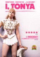 Cover image for I, Tonya [DVD] / [director, Craig Gillespie] ; screenplay by Steven Rogers, Craig Gillespie.