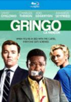 Cover image for Gringo [blu-ray] / [produced by Rebecca Yeldham [and four others] ; screenplay by Anthony Tambakis and Matthew Stone ; directed by Nash Edgerton].