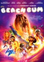 Cover image for The beach bum [DVD] / written and directed by Harmony Korine.