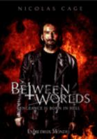 Cover image for Between worlds [DVD] / director, Maria Pulera.