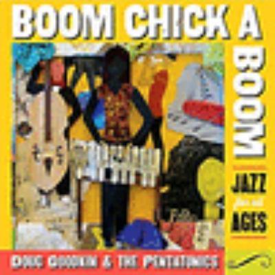 Cover image for Boom chick a boom [compact disc] / Doug Goodkin & the Pentatonics.