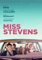 Cover image for Miss Stevens [DVD] / writers, Julia Hart, Jordan Horowitz ; director, Julia Hart.