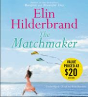 Cover image for The matchmaker [compact disc] / Elin Hilderbrand.