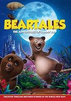 Cover image for Beartales [DVD] : the adventures of Sammy Jay / Once Upon a Tale Entertainment presents ; produced by Wally Silver, Kathy Peel, Marvin Leinwand, Harvey Saddleberg ; written by Arrow James ; directed by Sandy Lynn Smith.