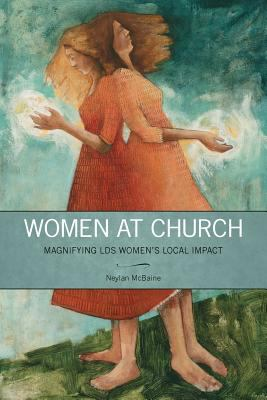 Cover image for Women at church : magnifying LDS women's local impact