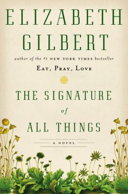 Cover image for The signature of all things : a novel