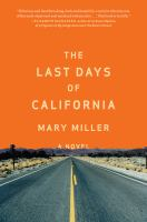 Cover image for The Last Days of California : a novel