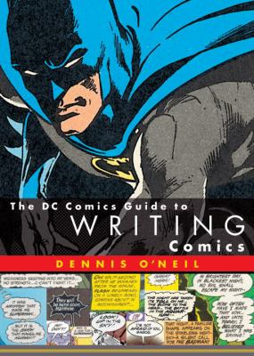 The DC Comics Guide to Writing Comics