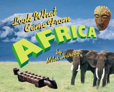 Cover image for Look what came from Africa / by Miles Harvey.