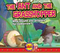 Cover image for The ant and the grasshopper : why should you prepare for tomorrow?