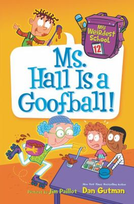 Ms. Hall Is a Goofball! by Gutman, Dan