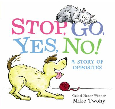 Stop, Go, Yes, No! by Twohy, Mike