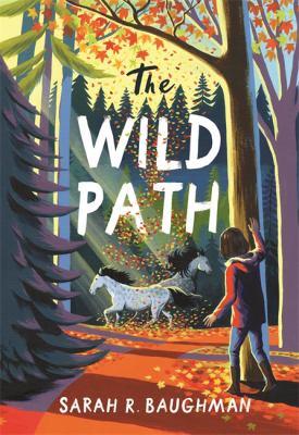 Baughman, Sarah R.%20The Wild Path