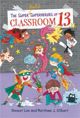 The Super Awful Superheroes of Classroom 13 by Lee, Honest