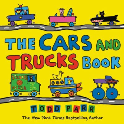 The Cars and Trucks Book by Parr, Todd