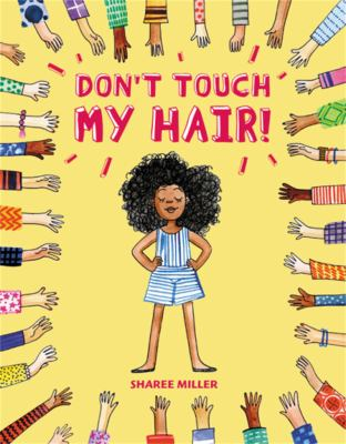 Don't Touch My Hair! by Miller, Sharee