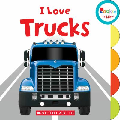I Love Trucks by Children's Press