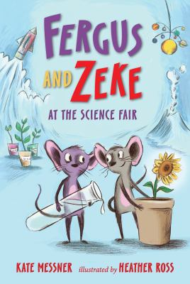 Fergus and Zeke at the Science Fair by Messner, Kate