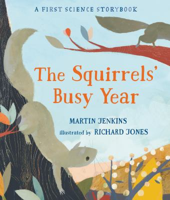 The Squirrels' Busy Year by Jenkins, Martin