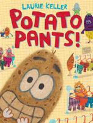 Potato Pants! by Keller, Laurie