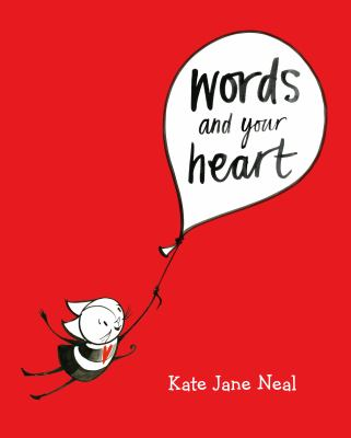 Words and Your Heart by Neal, Kate Jane