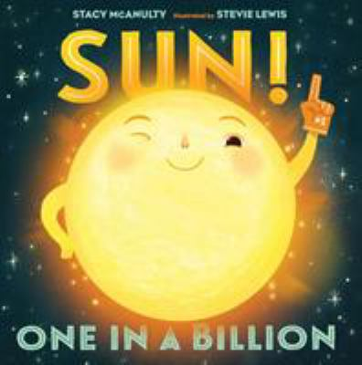 Sun! One in a Billion by McAnulty, Stacy