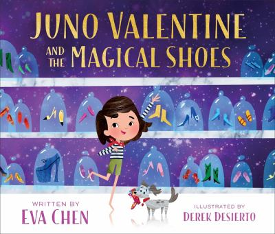 Juno Valentine and the Magical Shoes by Chen, Eva