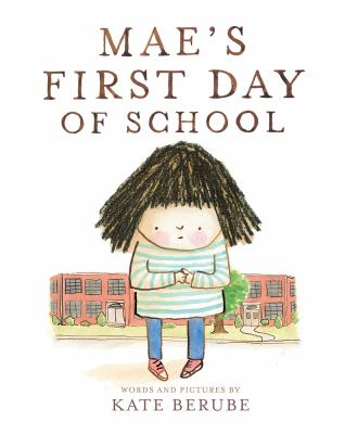 Mae's First Day of School by Berube, Kate